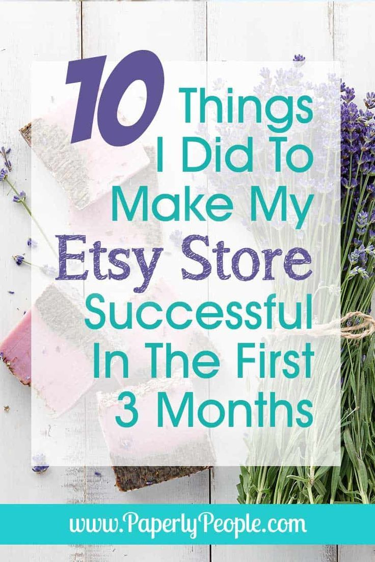 10 Things I Did To Make My Etsy Store Successful In The First 3