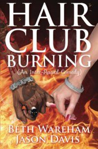 Multicultural - Hair Club Burning: An Inter-Racial Comed - http://lowpricebooks.co/2016/10/hair-club-burning-an-inter-racial-comed/
