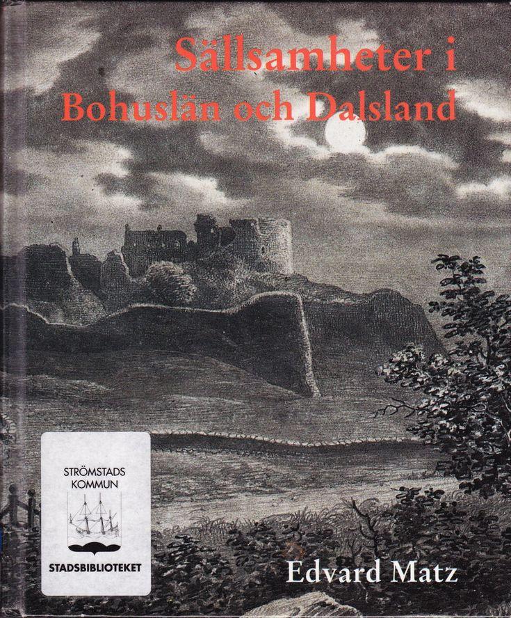 """""""Sällsamheter i Bohuslän och Dalsland 3 utg"""" av Edvard Matz"""