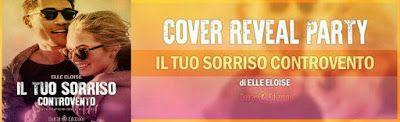 Le Lettrici Impertinenti: [COVER REVEAL] IL TUO SORRISO CONTROVENTO - Elle E...