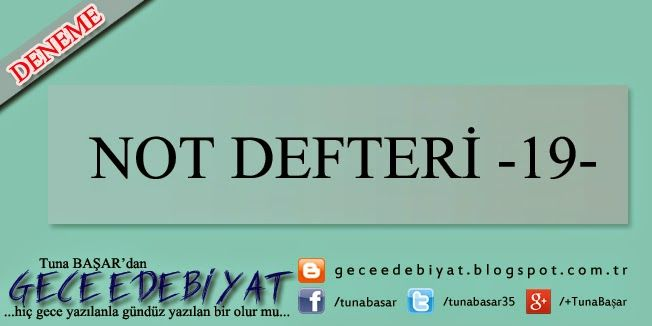 Not Defteri -19- | GECE EDEBİYAT