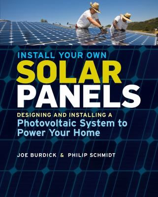 Install your own solar panels : designing and installing a photovoltaic system to power your home / Joesph Burdick and Philip Schmidt. This title is not available in Middleboro right now, but it is owned by other SAILS libraries. Follow this link to place your hold today!