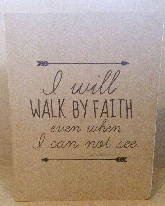I Will WALK BY FAITH even when I Can not see.  $7.00 WALKBYFAITH VECTOR PNG facebook.com/detailspr  LIKE US i will send to you.