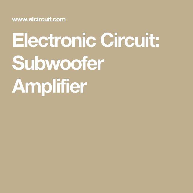 Electronic Circuit: Subwoofer Amplifier