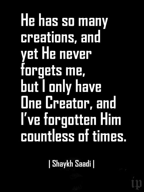 I feel ashamed that there was a point in my life where I had forgotten Allah yet when I look back at that time of rebellion in my life He swt was still protecting me and paving my way, out of His mercy...ALLAHU AKBAR! I love you my Lord and Alhamdulillah for everything you have given me and continue to give me!!