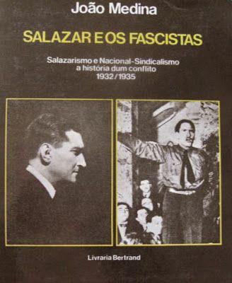 'SALAZAR E OS FASCISTAS', de João Medina - Lisboa 1978