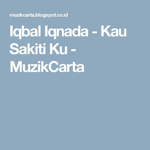 Iqbal Iqnada - Kau Sakiti Ku - MuzikCarta