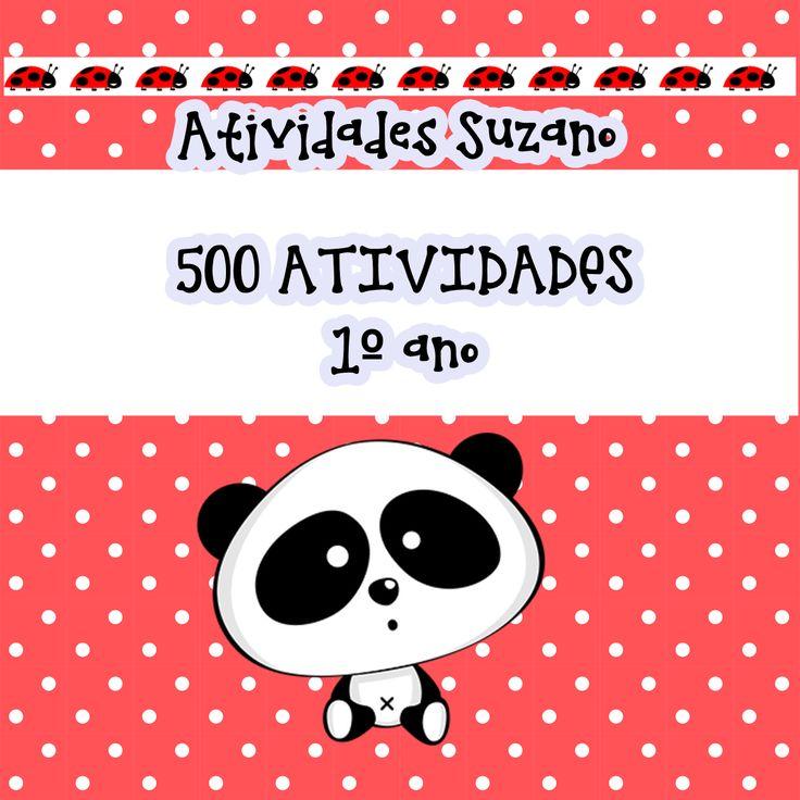 1º ano 500 atividades http://pedagogiasuzano.blogspot.com.br/?view=snapshot