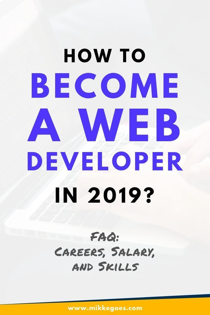 How To Become A Web Developer In 2020 Skills Careers And Salary Learn Web Development Online Programs Learning Web