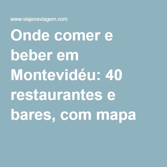 Onde comer e beber em Montevidéu: 40 restaurantes e bares, com mapa