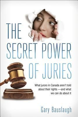 The Secret Power of Juries: What Jurors in Canada Aren't Being Told about Their Rights -- And What We Can Do about It Canadians know that the jurors at a trial decide the defendant's guilt or innocence according to the law of the land. What they don't know is how far that right actually goes, and what the real power of juries is.