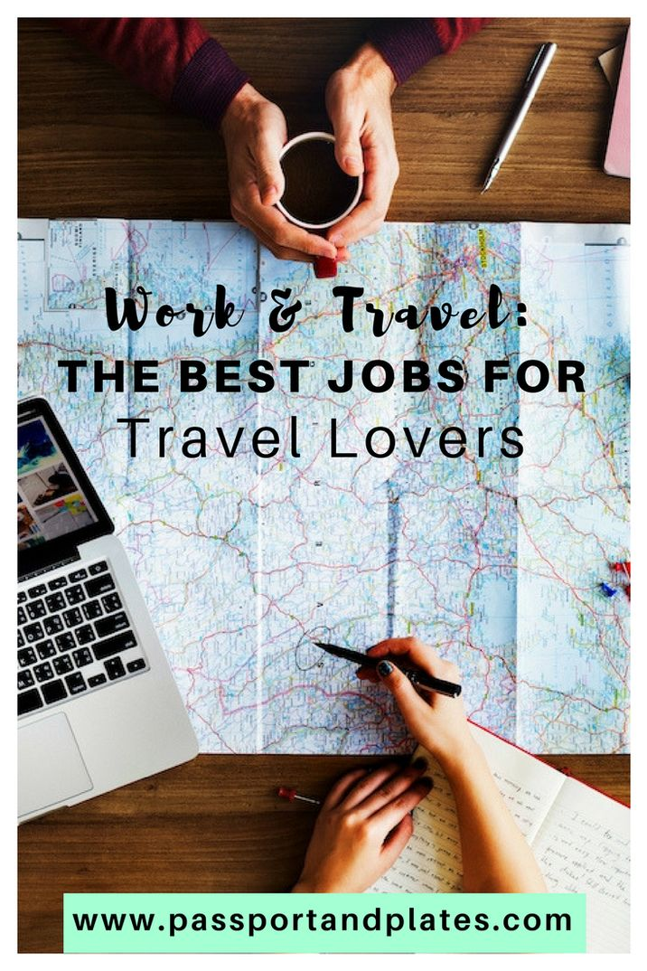 Want to work and travel at the same time? Use this list to discover and apply for the best jobs for travel lovers and start working and traveling now! | http://passportandplates.com