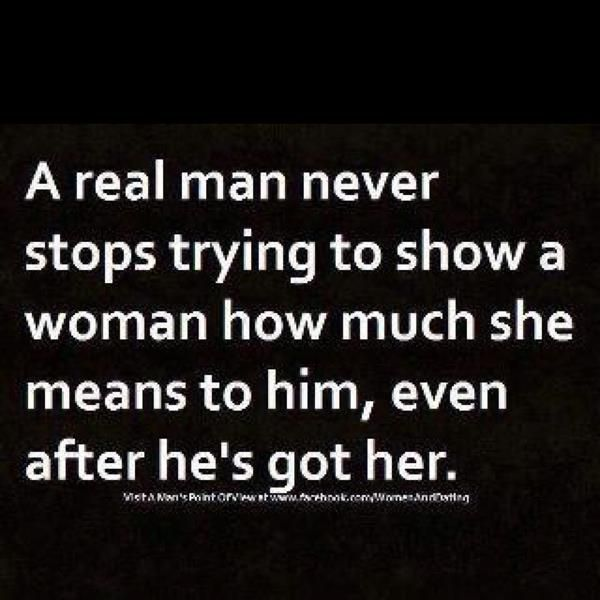 Men you better, because she deserves it. If not she will find somebody who will...