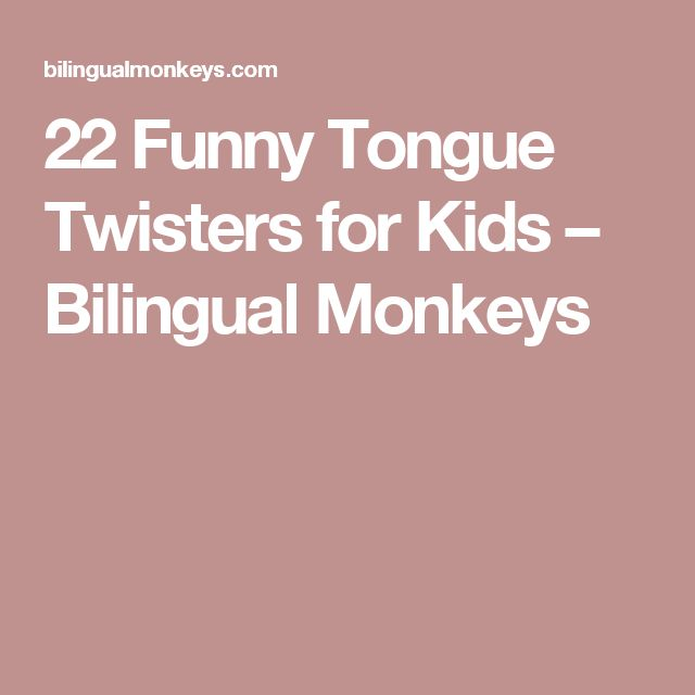 22 Funny Tongue Twisters for Kids – Bilingual Monkeys