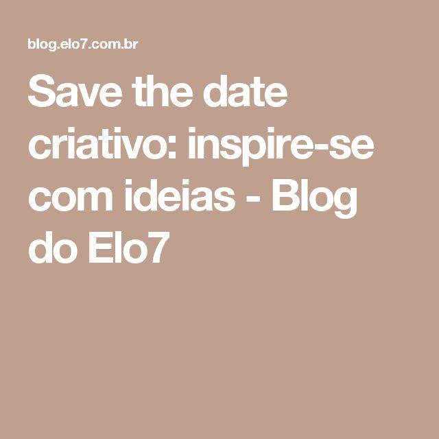 Save the date criativo: inspire-se com ideias - Blog do Elo7
