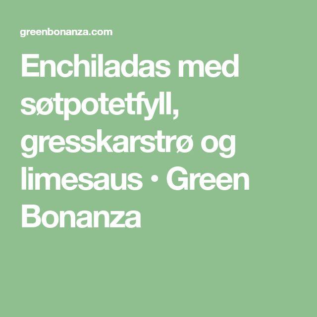 Enchiladas med søtpotetfyll, gresskarstrø og limesaus • Green Bonanza