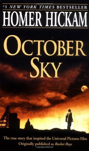 October Sky (The Coalwood Series #1) by Homer Hickam,