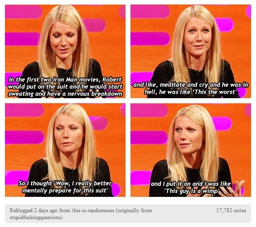 Hehehe! One thing about Gwyneth Paltrow, she is NOT afraid to tease Robert Downey Jr...mercilessly. It's great!