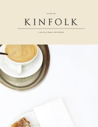 'Kinkfolk: A Guide for Small Gatherings'  I have to find this magazine