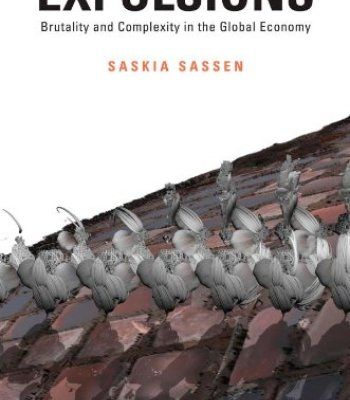 Expulsions: Brutality And Complexity In The Global Economy PDF