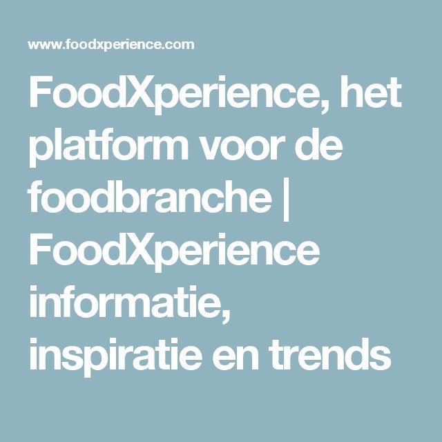 FoodXperience, het platform voor de foodbranche | FoodXperience informatie, inspiratie en trends
