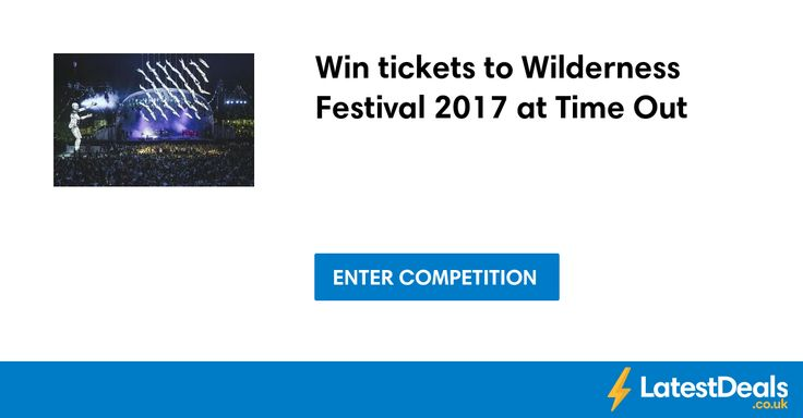 Win tickets to Wilderness Festival 2017 at Time Out