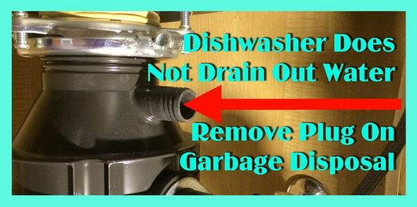Newly Installed Dishwasher Does Not Drain Out Water Remove Plug On Garbage Disposal Garbage Disposal Garbage Disposal Repair Kitchenaid Dishwasher