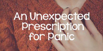An Unexpected Prescription for Panic