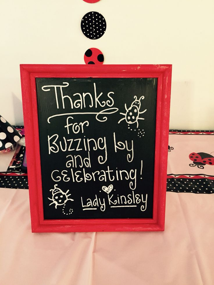 Ladybug themed party, thank you sign. I used a cheap wooden frame and painted it red, then painted the glass with chalkboard paint. Easy and cute!