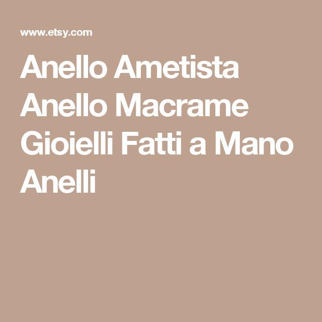 Anello Ametista Anello Macrame Gioielli Fatti a Mano Anelli