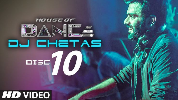 'House of Dance' by DJ CHETAS - Disc - 10 | Best Party Songs