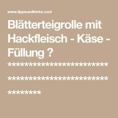 Blätterteigrolle mit Hackfleisch - Käse - Füllung ♥ ********************************************************