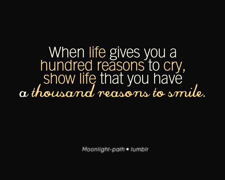 When life gives you a hundred reasons to cry...