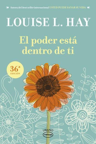 El poder está dentro de ti // Louise L. Hay // Urano Vintage (Ediciones Urano)