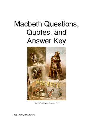 """Macbeth+Act+Questions,+Quotes+and+Answer+Key+from+The+English+Teacher's+Pet+on+TeachersNotebook.com+-++(17+pages)++-+Shakespeare's+""""The+Scottish+Play""""+is+a+classic+tragedy+that+your+students+will+be+immersed+in+from+the+start.+This+17+page+Study+Guide+includes+weeks+of+carefully+worded+questions+and+chosen+""""famous""""+quotes+sure+to+assist+in+disc"""
