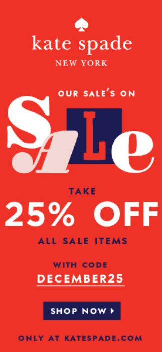 Enjoy an extra 25% off all sale items at Kate Spade when you use the code: DECEMBER25 at checkout. Ends 1/5. Click through for details! http://rstyle.me/ad/itwnin2bn