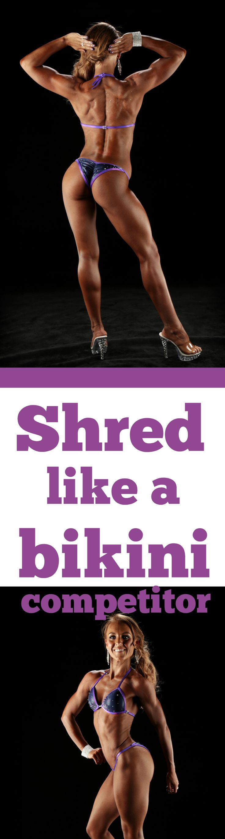How to shred like a bikini competitor. Teeghan Louise gives you the tips and tricks to shredding like the pros do