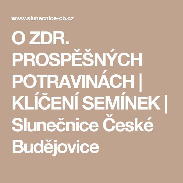 O ZDR. PROSPĚŠNÝCH POTRAVINÁCH | KLÍČENÍ SEMÍNEK | Slunečnice České Budějovice