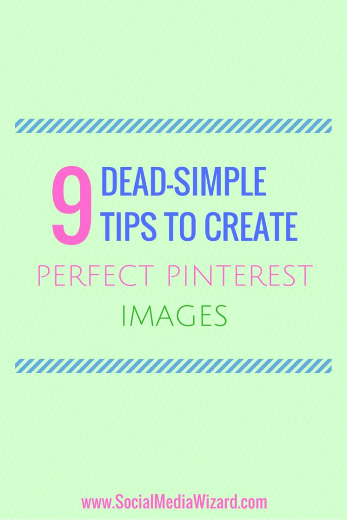 We need to create perfect Pinterest images. The images that work best on Pinterest are a different size and shape than the images you use for Facebook, Instagram and Twitter.  Pinterest Expert @borntobesocial  of BornToBeSocial.com spoke to me about how important images are.