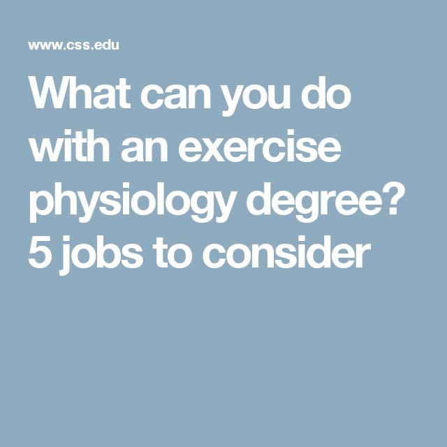 What can you do with an exercise physiology degree? 5 jobs to consider