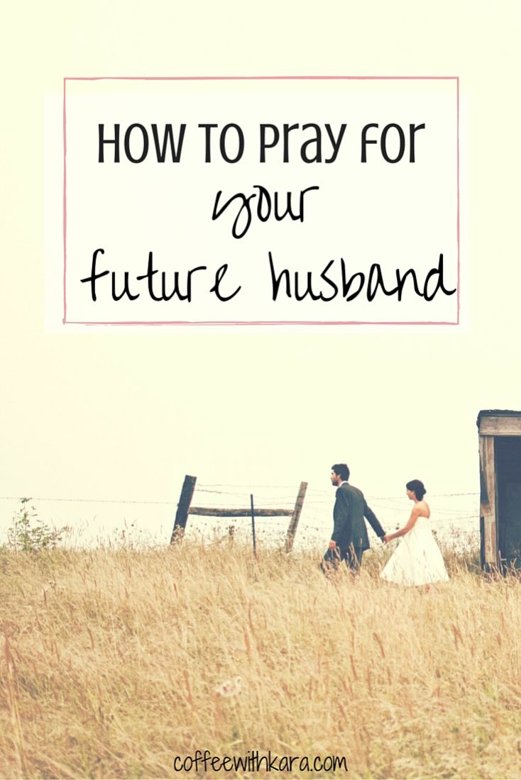 Great ideas!! How to pray for your future husband.