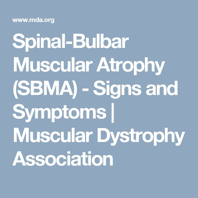 Spinal-Bulbar Muscular Atrophy (SBMA) - Signs and Symptoms | Muscular Dystrophy Association