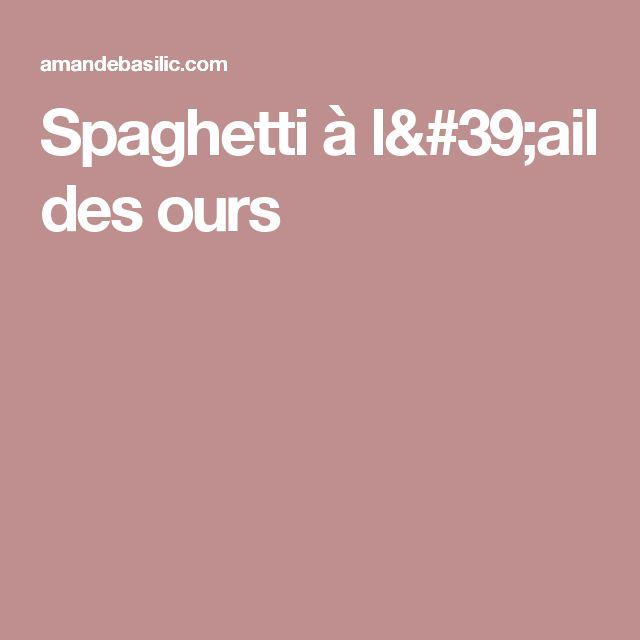 Spaghetti à l'ail des ours