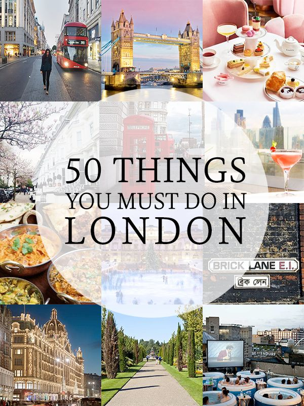 50 best things to do in London! what to do, see and eat.