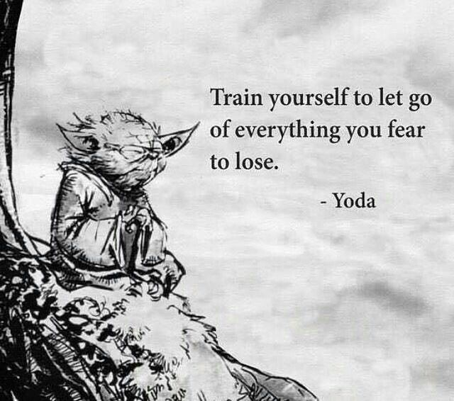 This does not mean that you shouldn't care. In fact letting go of that fear actually shows how much you do.  #mondaymotivation #yoda #fear #letgo #lose #win #starwars #care #love #control #power #universe #karma #cosmos #believe #think