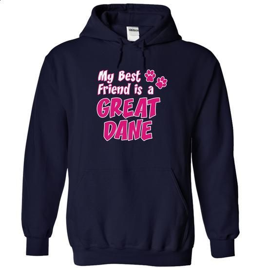 my best friend is a GREAT DANE dog - #graphic t shirts #pullover hoodies. BUY NOW => https://www.sunfrog.com/Pets/my-best-friend-is-a-GREAT-DANE-dog-8734-NavyBlue-15455502-Hoodie.html?60505