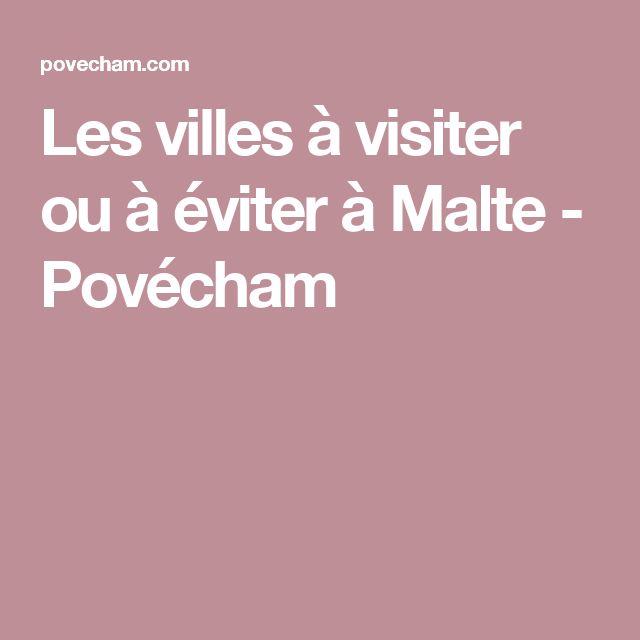 Les villes à visiter ou à éviter à Malte - Povécham