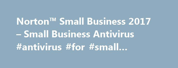 Norton™ Small Business 2017 – Small Business Antivirus #antivirus #for #small #business http://washington.remmont.com/norton-small-business-2017-small-business-antivirus-antivirus-for-small-business/  # Norton Small Business Windows Operating Systems Microsoft Windows XP (all 32-bit versions) with Service Pack 3 (SP 3) or later Microsoft Windows Vista (all versions) with Service Pack 1 (SP 1) or later Microsoft Windows 7 (all versions) with Service Pack 1 (SP 1) or later Microsoft Windows…