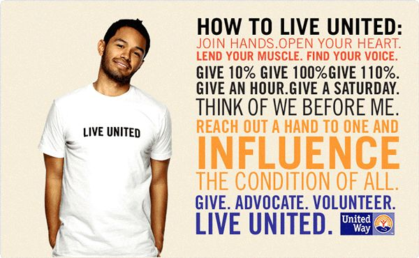 We like how United Way's tagline can be adaptable & the way it's incorporated into this campaign.