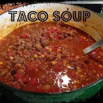 4 8 5 Recipe In 2019 Taco Soup Ingredients Soup